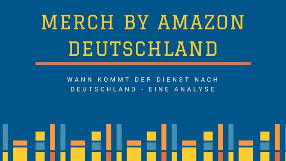 Wann kommt Merch by Amazon nach Deutschland? (Update: 31.07.18)