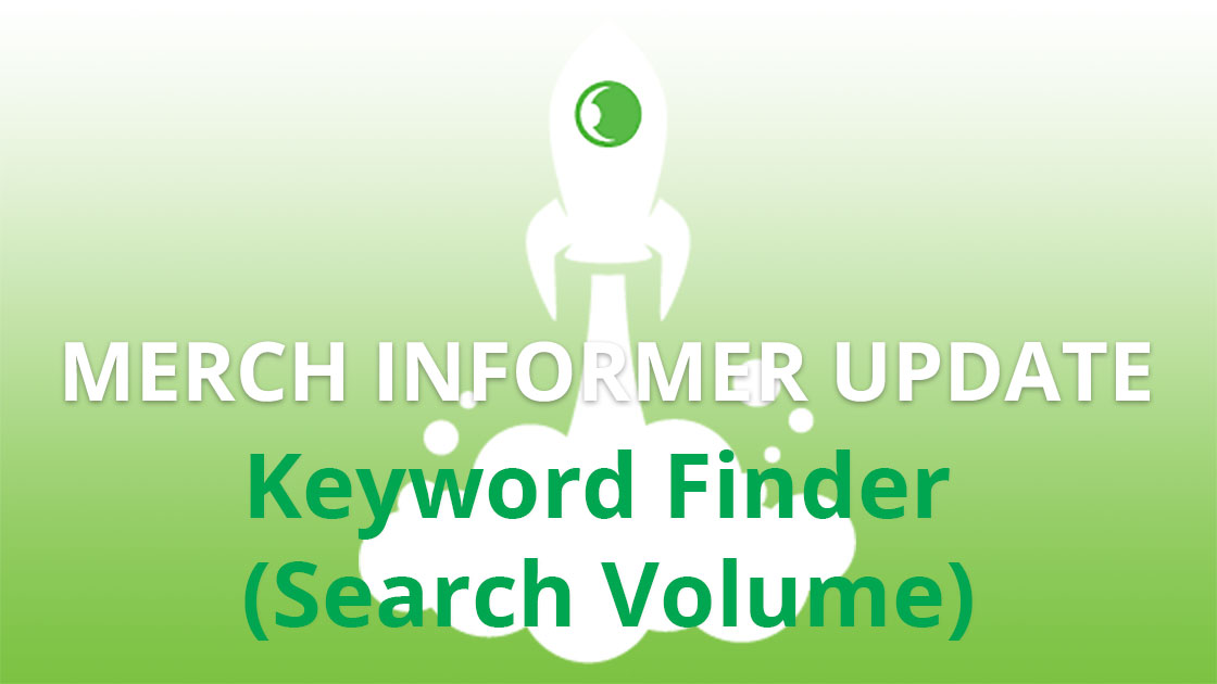 Neues Update Merch Informer für das Keyword Finder Modul