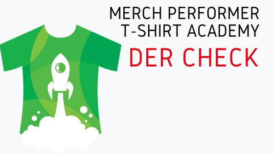 Merch Informer: Merch Performer T-Shirt Academy – Der Check