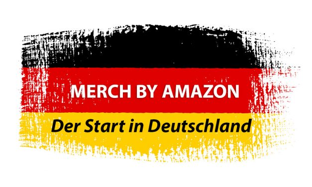 Merch by Amazon startet in Deutschland! (Update: 01.09.18)